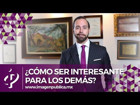 ¿Cómo Ser Interesante Para Los Demás? - Alvaro Gordoa - Colegio De Imagen Pública
