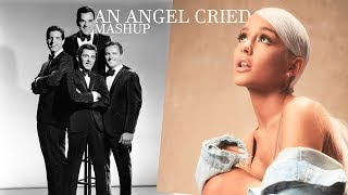 An Angel Cried - The Four Seasons feat. Ariana Grande (Mashup)