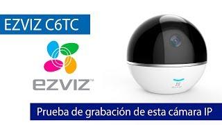 EZVIZ C6TC: Prueba de grabación