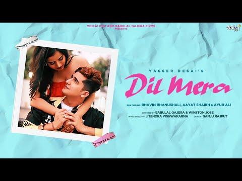 Dil Mera: Yasser Desai | Bhavin Bhanushali, Aayat Shaikh, Ayub Ali| New Hindi Song 2021 | Love Songs