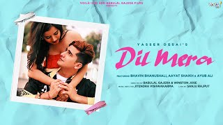 Dil Mera - Yasser Desai Mp3 Song Download