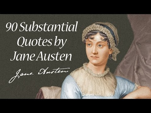 90 Substantial Quotes by Jane Austen