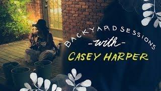 BLDG 25 Blog Presents Backyard Sessions: Casey Harper Thumbnail