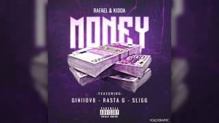 Rafael & Kidda - Money [Ft. GiniioVB , Rasta G, Sligg
