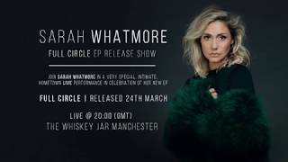 Sarah Whatmore - Full Circle - Live Show / Gig (March 2017)