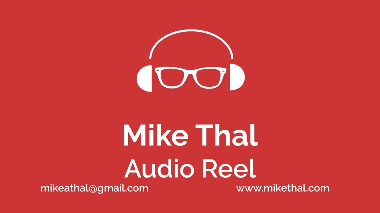 Mike Thal Audio Reel