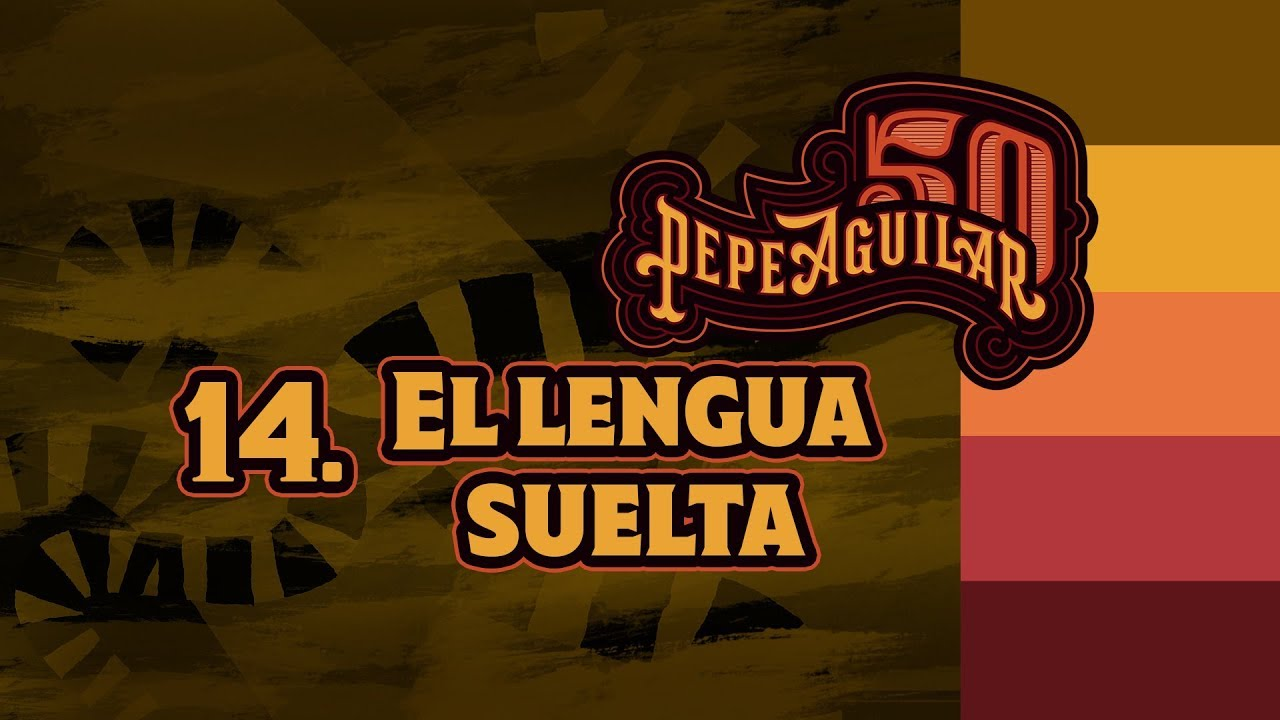 Pepe Aguilar 50 - Cápsula 14 - El Lengua suelta