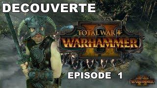 (Sponso) Découverte - Warhammer Total War 2 - Ep1