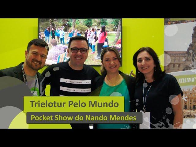 POCKET SHOW NANDO MENDES - TRIELOTUR PELO MUNDO