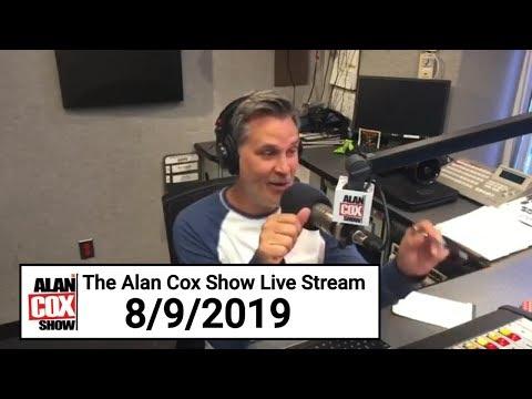 The Alan Cox Show - The Alan Cox Show Live Stream (8/9/2019)