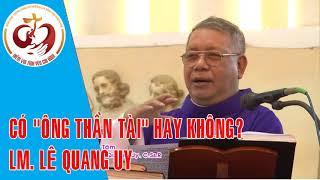 """Có """"Ông Thần Tài"""" hay không? - Nghe Cha Lê Quang Uy giải đáp"""