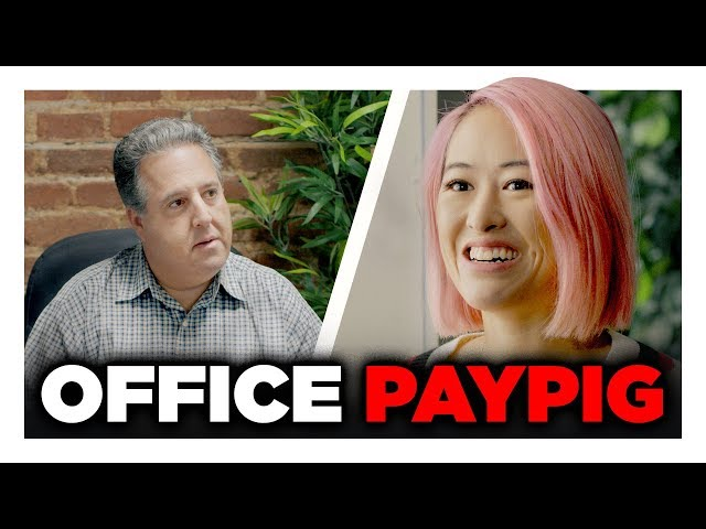 You're Getting an Office Paypig!