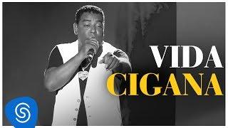 Baixar Raça Negra - Vida Cigana (DVD Raça Negra & Amigos) [Video Oficial]