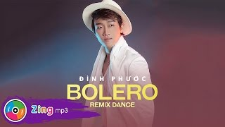 Bolero Remix Dance - Đình Phước (Album)
