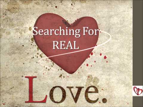 Searching For Real Love