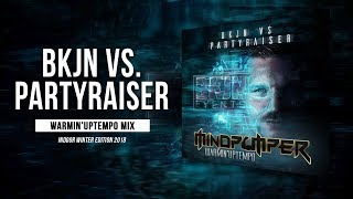 BKJN vs. Partyraiser 2018 - Indoor Winter Edition | Warmin'Uptempo Mix by MindPumper