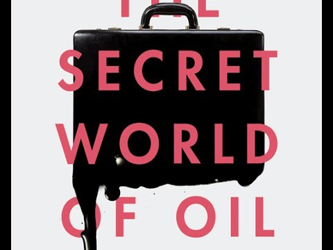 The Secret World of Oil (with Ken Silverstein)