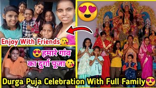 😍Durga Puja Celebration With Full Family & Friends🥳| Our Village Durga Puja| Family Special Vlog😍|