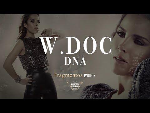 "Wanessa Camargo -  W.DOC  ? CD ""DNA"" 