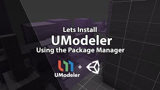 Unity - UModeler - Installing via Unity Package Manager