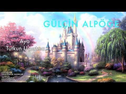 Gülçin Alpöğe - Aya Tutkun Uçurtma [ Çocuklara Hikayeler Masallar © 2000 Kalan Müzik ]