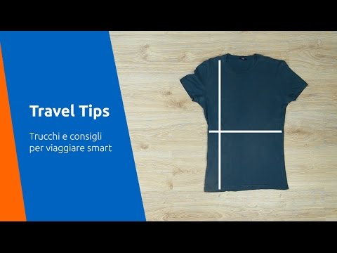 Come Piegare Le Maglie.Travel Tips Come Piegare Le T Shirt In Valigia