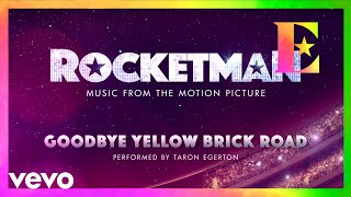 "Cast Of ""Rocketman"" - Goodbye Yellow Brick Road (Visualiser)"
