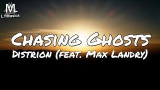 Distrion - Chasing Ghosts (feat. Max Landry) (Lyrics)