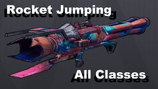 Borderlands 2 - Rocket Jumping With ANY Class