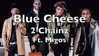 2 Chainz - Blue Cheese ft. Migos (Official Lyrics)