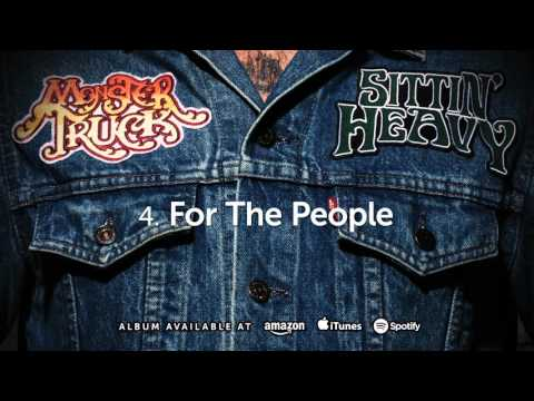 Monster Truck - For The People - feat.  Ian Thornley (Sittin' Heavy) 2016