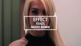 EFFECT - KSIĄŻĘ Noize Remix