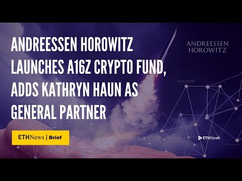 Andreessen Horowitz Launches a16z crypto Fund, Adds Kathryn Haun As General Partner | ETHNews Brief