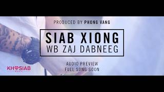 SIAB XIONG - WB ZAJ DAB NEEG (Official Audio Promo) [KHOSIAB MUSIC 2017]