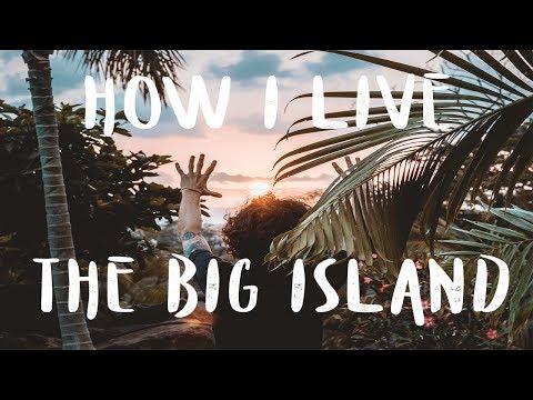 How I live on The Big Island Hawaii