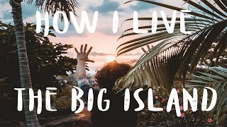 How I live on The Big Island Hawaii