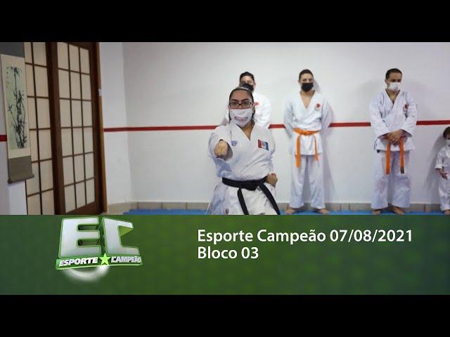 Esporte Campeão 07/08/2021 - Bloco 03