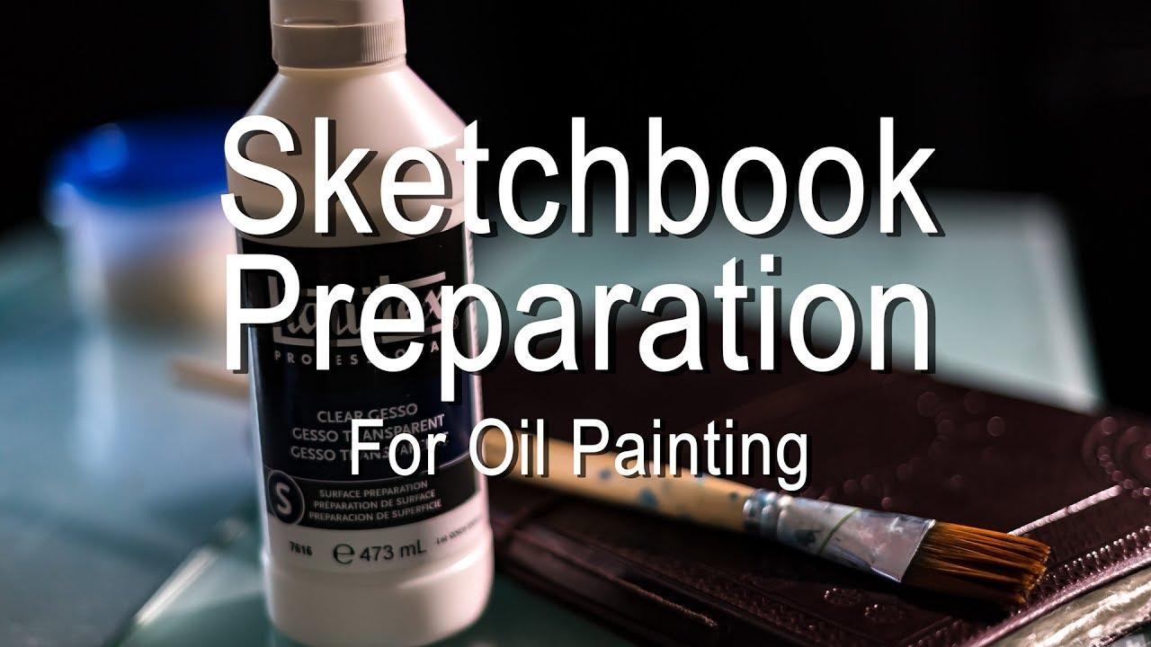 Preparing My Sketchbook Journal For Oil Painting Youtube