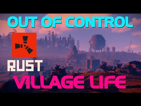THE VILLAGE IS OUT OF CONTROL (Group Survival) - Rust