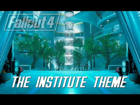 Fallout 4: The Institute Theme