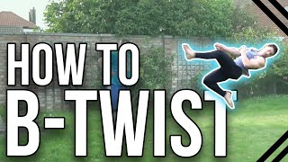 How To Butterfly Twist (B-Twist) | Tricking & Freerunning Tutorial