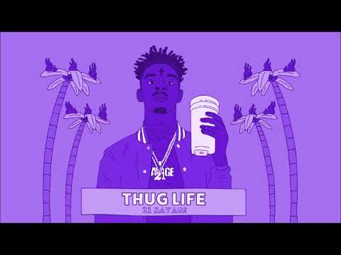 Thug Life - Slowed N Chopped - 21 Savage