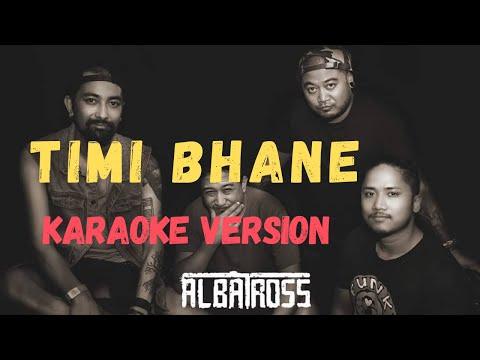 Timi Bhane - Albatross (Karaoke Version)
