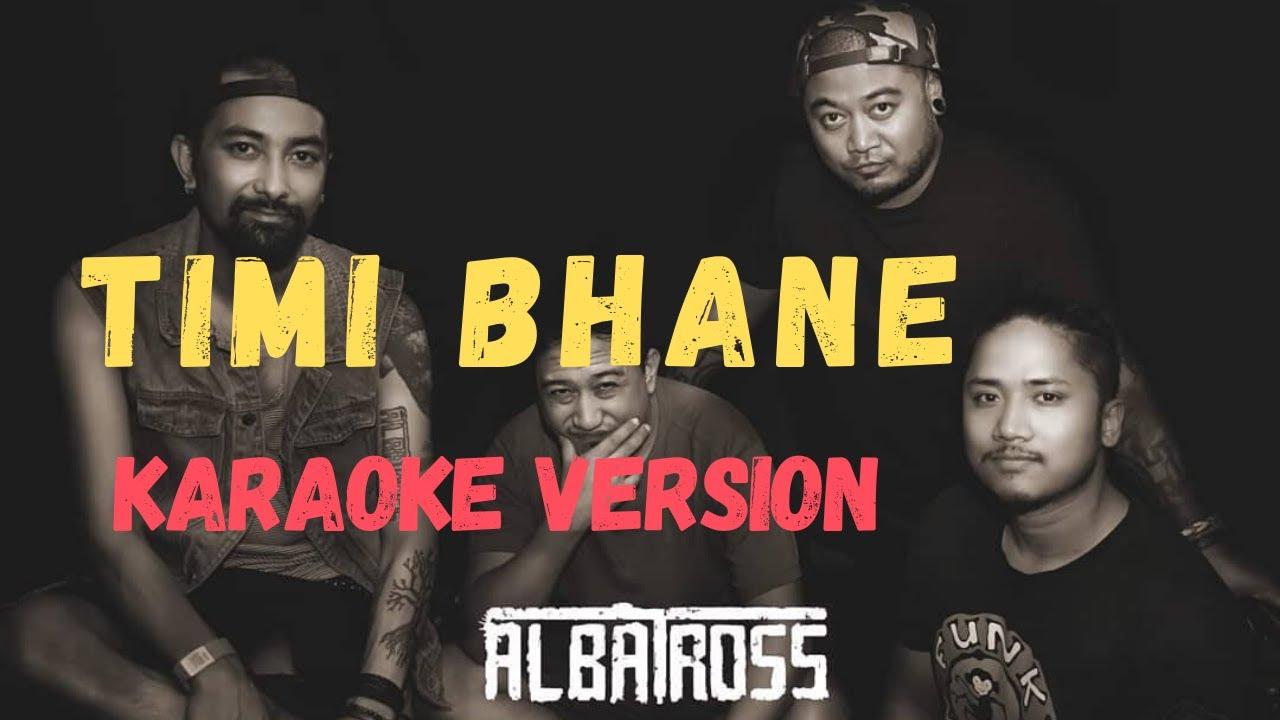 albatross-timi-bhane-karaoke-version-nepali-karaoke