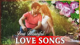 Nonstop Beautiful Love Songs Playlist - Greatest English Love Songs Of All Time