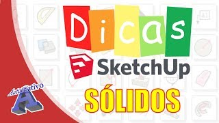 Dicas SketchUp - Ferramentas de Sólidos SketchUp parte 1 - Autocriativo