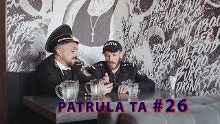 Patrula TA - Episodul 26