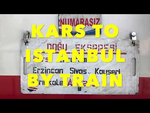 Kars to Istanbul: A 33 hour, 1500KM train ride across Turkey