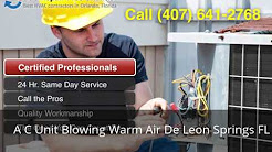 A C Unit Blowing Warm Air De Leon Springs FL (407) 641-2768