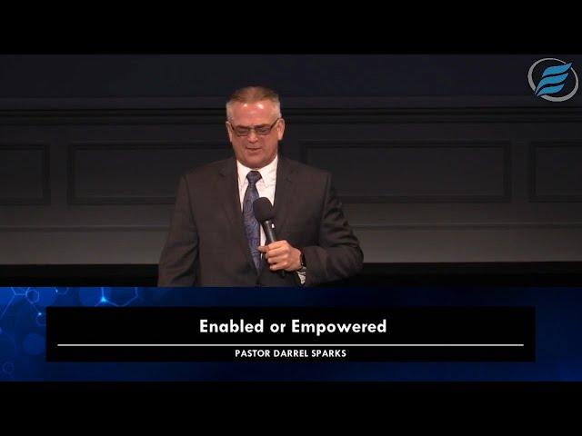 02/07/2021 (10:30am Service) |  Enabled or Empowered  |  Pastor Darrel Sparks